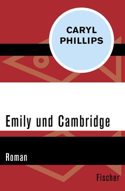 Emily und Cambridge von Phillips,  Caryl, Wittmann,  Uli