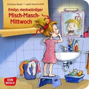 Emilys merkwürdiger Misch-Masch-Mittwoch von Badel,  Christian, Hauenschild,  Lydia