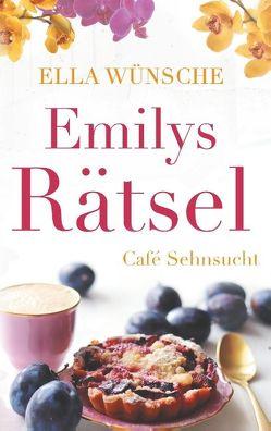 Emilys Rätsel von Wünsche,  Ella