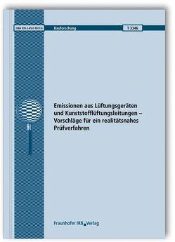 Emissionen aus Lüftungsgeräten und Kunststofflüftungsleitungen – Vorschläge für ein realitätsnahes Prüfverfahren. von Scherer,  Christian