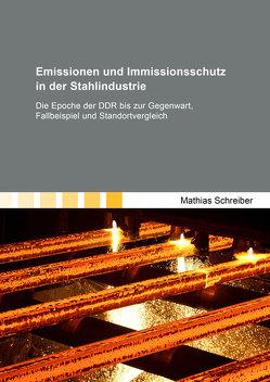 Emissionen und Immissionsschutz in der Stahlindustrie von Schreiber,  Mathias