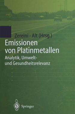 Emissionen von Platinmetallen von Alt,  Friedrich, Zereini,  Fathi