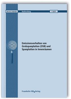 Emissionsverhalten von Grobspanplatten (OSB) und Spanplatten in Innenräumen. von Hofmann,  Heidrun, Maraun,  Wigbert