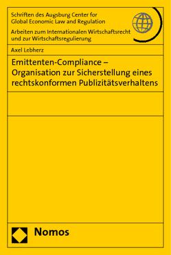 Emittenten-Compliance – Organisation zur Sicherstellung eines rechtskonformen Publizitätsverhaltens von Lebherz,  Axel