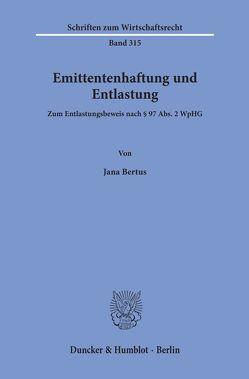 Emittentenhaftung und Entlastung. von Bertus,  Jana