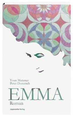 Emma von Donatsch,  Peter, Mutzner,  Yvon