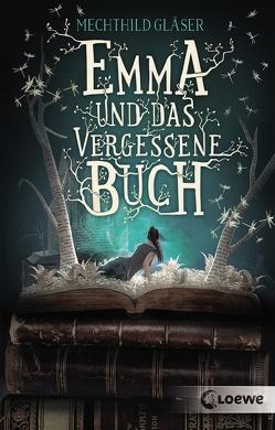 Emma und das vergessene Buch von Gläser,  Mechthild