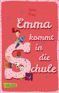 Emma kommt in die Schule von Frey,  Jana, Weber,  Mathias