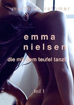 Emma Nielsen – Die mit dem Teufel tanzt – Teil 1 von Rathmer,  Matthias