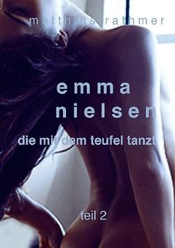 Emma Nielsen – Die mit dem Teufel tanzt – Teil 2 von Rathmer,  Matthias
