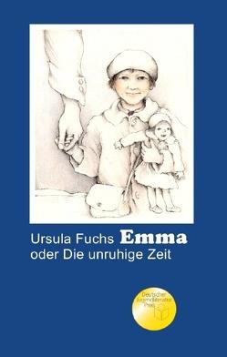 Emma oder Die unruhige Zeit von Fuchs,  Ursula