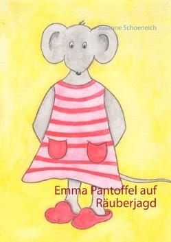Emma Pantoffel auf Räuberjagd von Schoeneich,  Susanne