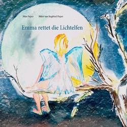 Emma rettet die Lichtelfen von Pieper,  Nina