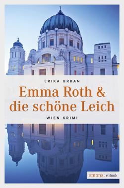 Emma Roth & die schöne Leich von Urban,  Erika