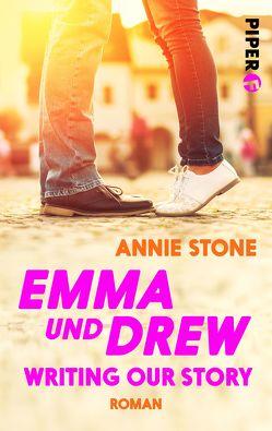 Emma und Drew – Writing our Story von Stone,  Annie
