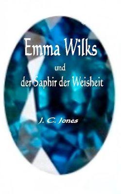Emma Wilks und der Saphir der Weisheit von Jones,  J. C.