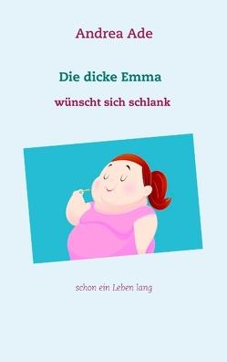 Emma wünscht sich schlank von Ade,  Andrea