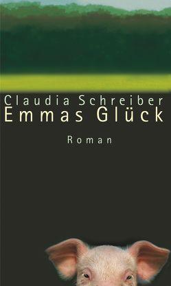 Emmas Glück von Schreiber,  Claudia