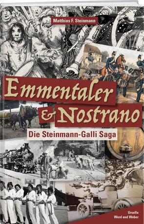Emmentaler & Nostrano von Steinmann,  Matthias F.