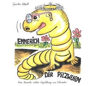 Emmerich der Pilzwurm von Klatt,  Günter