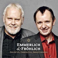 Emmerlich + Fröhlich von Emmerlich,  Gunther, Fröhlich,  Frank