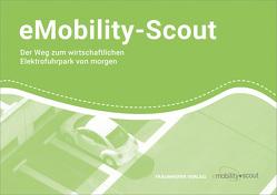 eMobility-Scout. von Coenen,  Heinrich, Kolbe,  Florian, Meißner,  Frank, Pessier,  René, Renner,  Thomas