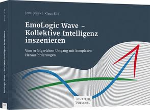 EmoLogic Wave – Kollektive Intelligenz inszenieren von Braak,  Jens, Elle,  Klaus