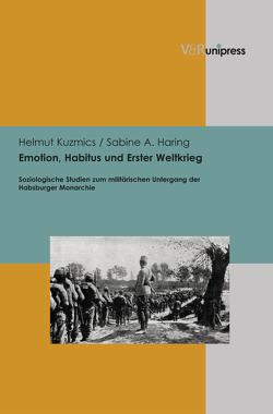 Emotion, Habitus und Erster Weltkrieg von Haring,  Sabine A, Kuzmics,  Helmut