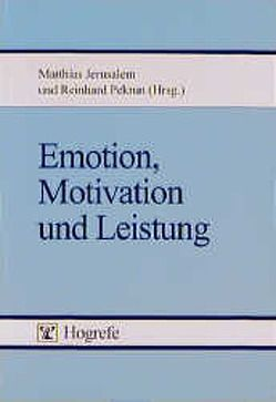 Emotion, Motivation und Leistung von Jerusalem,  Matthias, Pekrun,  Reinhard