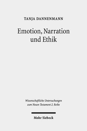Emotion, Narration und Ethik von Dannenmann,  Tanja