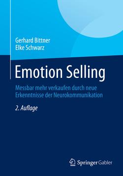 Emotion Selling von Bittner,  Gerhard, Schwarz,  Elke