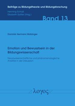 Emotion und Bewusstsein in der Bildungswissenschaft von Matzinger,  Dominik