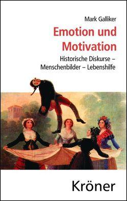 Emotion und Motivation von Galliker,  Mark