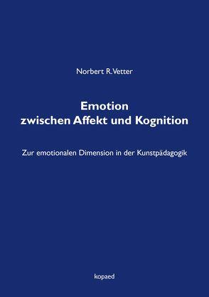 Emotion zwischen Affekt und Kognition von Vetter,  Norbert R.