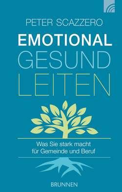 Emotional gesund leiten von Hübsch,  Renate, Scazzero,  Peter