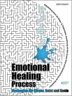 Emotional Healing Process. Neubeginn für Körper, Geist und Seele. von Czermak,  Jasmin, Zangerl,  Lydia