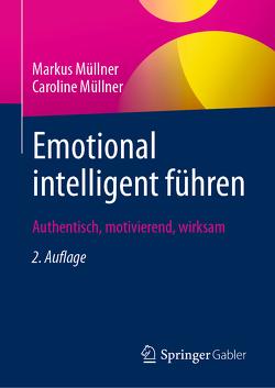 Emotional intelligent führen von Müllner,  Caroline, Müllner,  Markus