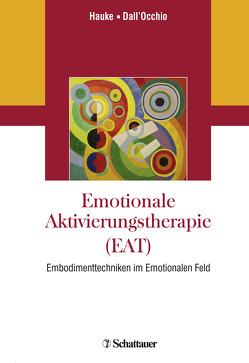Emotionale Aktivierungstherapie (EAT) von Dall´Occhio,  Mirta, Hauke,  Gernot