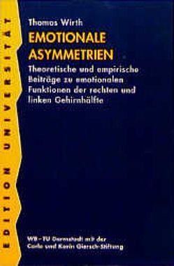 Emotionale Asymmetrien von Wirth,  Thomas