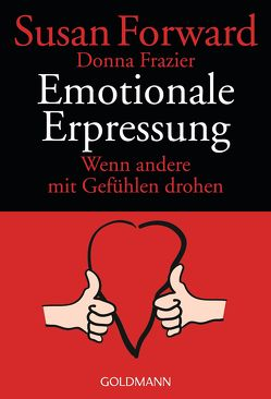 Emotionale Erpressung von Forward,  Susan, Frazier Glynn,  Donna, Weltzien,  Diane von