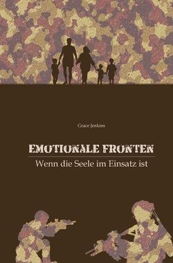 Emotionale Fronten – Wenn die Seele im Einsatz ist von Jenkins,  Grace
