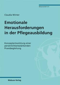 Emotionale Herausforderungen in der Pflegeausbildung von Winter,  Claudia