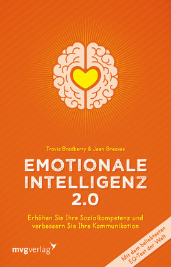 Emotionale Intelligenz 2.0 von Bradberry,  Travis, Greaves,  Jean