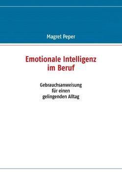 Emotionale Intelligenz im Beruf von Peper,  Magret
