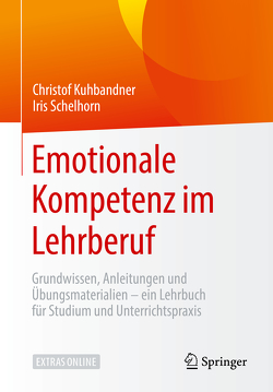 Emotionale Kompetenz von Kuhbandner,  Christof, Schelhorn,  Iris