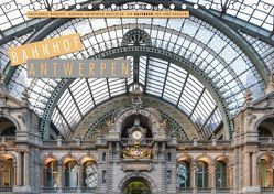 Emotionale Momente: Bahnhof Antwerpen Ansichten. (Tischkalender 2019 DIN A5 quer) von Gerlach,  Ingo