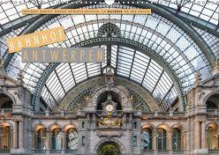 Emotionale Momente: Bahnhof Antwerpen Ansichten. (Wandkalender 2019 DIN A3 quer) von Gerlach,  Ingo
