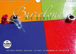 Emotionale Momente: Barcelona – die Kunst. (Wandkalender 2019 DIN A4 quer) von Gerlach,  Ingo