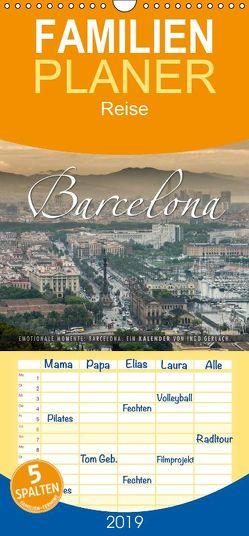 Emotionale Momente: Barcelona. – Familienplaner hoch (Wandkalender 2019 , 21 cm x 45 cm, hoch) von Gerlach,  Ingo