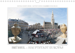 Emotionale Momente: Brüssel – Hauptstadt Europas (Wandkalender 2021 DIN A4 quer) von Gerlach,  Ingo